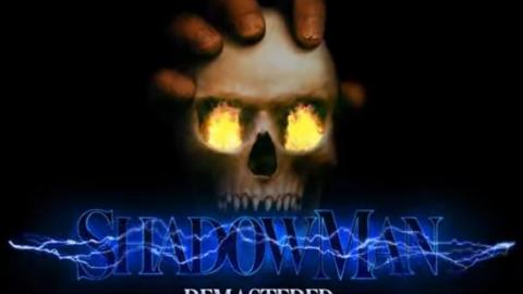 Shadow Man : Remastered se remontre en vidéo