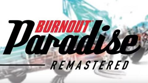 Burnout Paradise Remastered enfin officialisé et daté