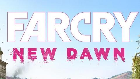 Far Cry New Dawn officialisé sur PS4, Xbox One et PC