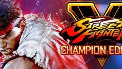 Capcom officialise Street Fighter V : Champion Edition