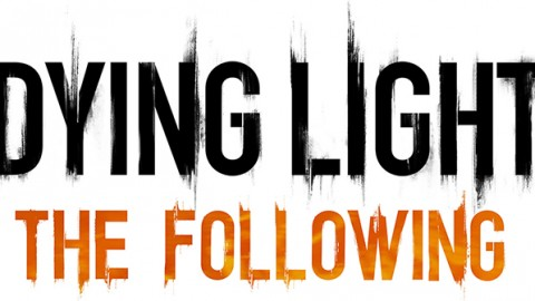 Dying Light : The Following se lance en vidéo